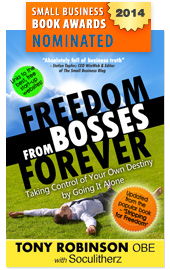 Freedom from Bosses Forever by Tony Robinson OBE